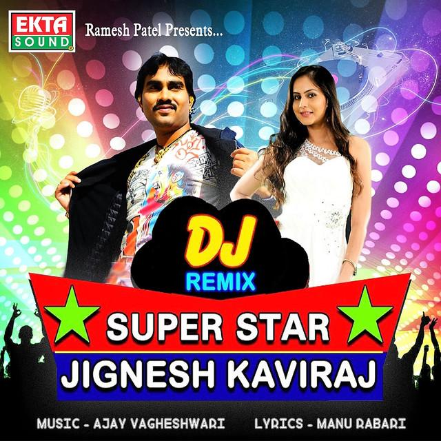 DJ Remix Superstar Jignesh Kaviraj By Jignesh Kaviraj On