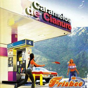 Frisbee - Caramelos De Cianuro