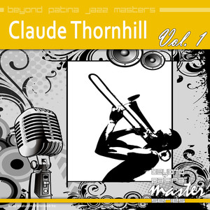 Beyond Patina Jazz Masters: Claude Thornhill Vol. 1 album
