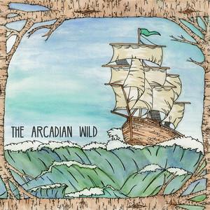 The Arcadian Wild - The Arcadian Wild