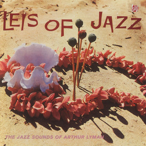 Leis Of Jazz: The Jazz Sounds Of Arthur Lyman album