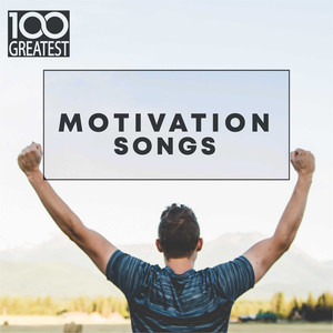 100 Greatest Motivation Songs