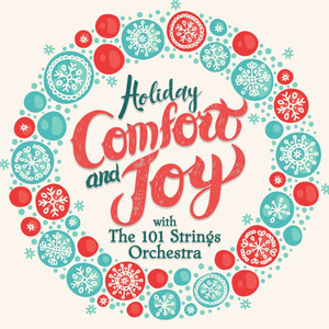 Holiday Comfort and Joy with the 101 Strings Orchestra album