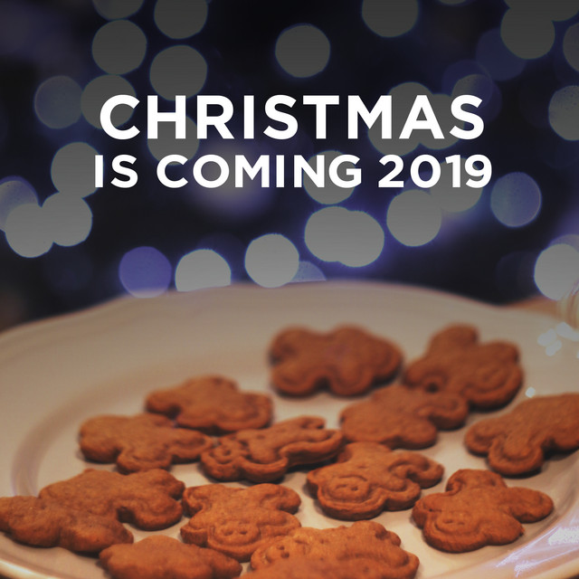 Christmas Is Coming 2019