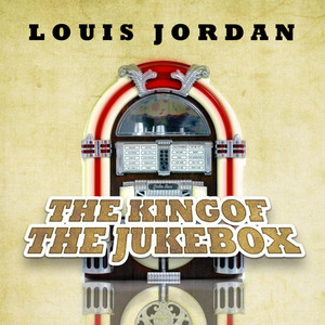 The King Of The Jukebox - Louis Jordan