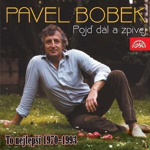 Pavel Bobek - Pojď dál a zpívej