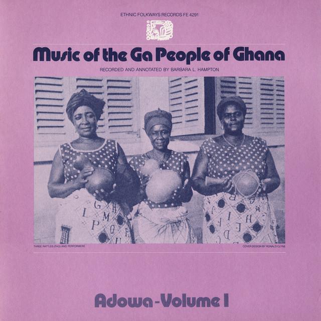 Music of the Ga People of Ghana: Adowa, Vol  1 by Various