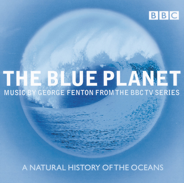 the blue planet music from the bbc tv series by george fenton on spotify. Black Bedroom Furniture Sets. Home Design Ideas