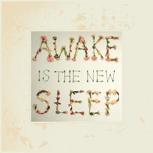 Awake Is The New Sleep (10th Anniversary Deluxe) album