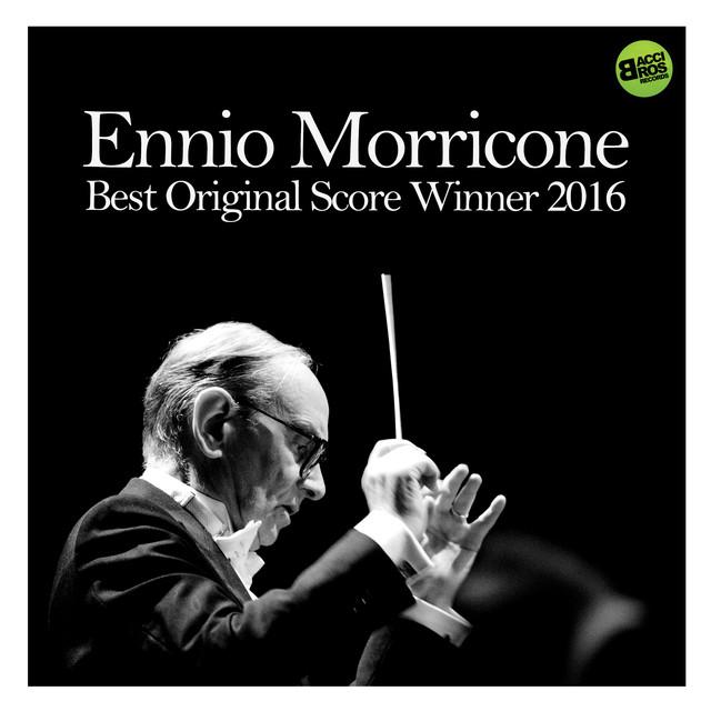 Ennio Morricone Best Original Score Winner 2016 (Spotify Exclusive)