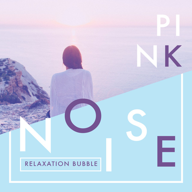 40 Pink Noise Relaxation Bubble