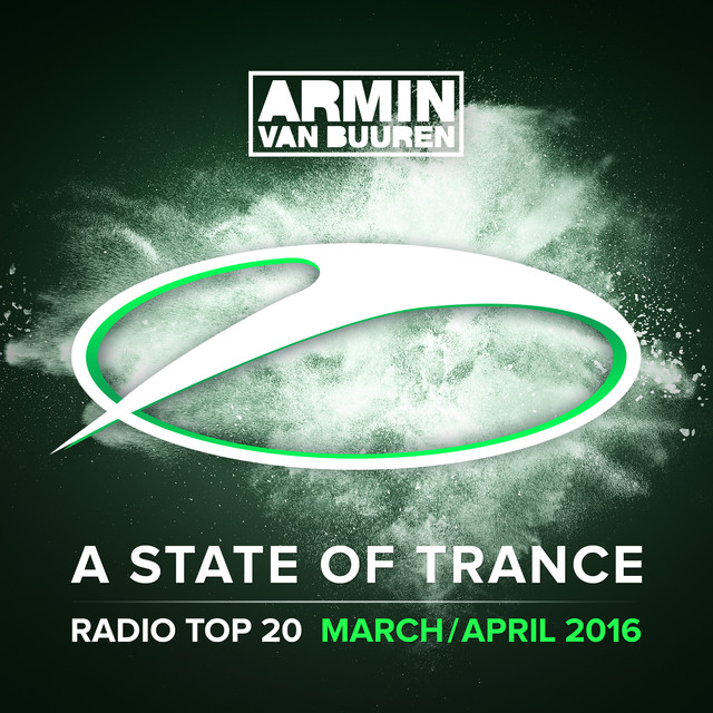 A State Of Trance Radio Top 20 - March / April 2016 (Including Classic Bonus Track)