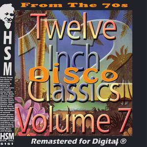 Twelve Inch Disco Classics from the 70s, Vol. 7 album