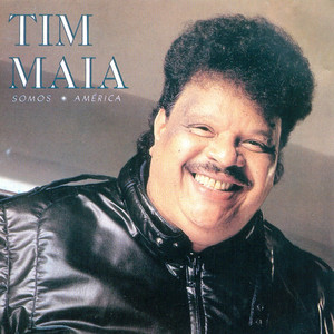 Somos América - Tim Maia