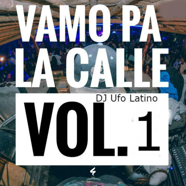Album cover for Vamos Pa la Calle, Vol. 1 by DJ Ufo Latino