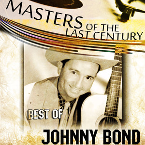 Masters Of The Last Century: Best of Johnny Bond