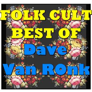 Folk Cult: Best Of Dave Van Ronk album
