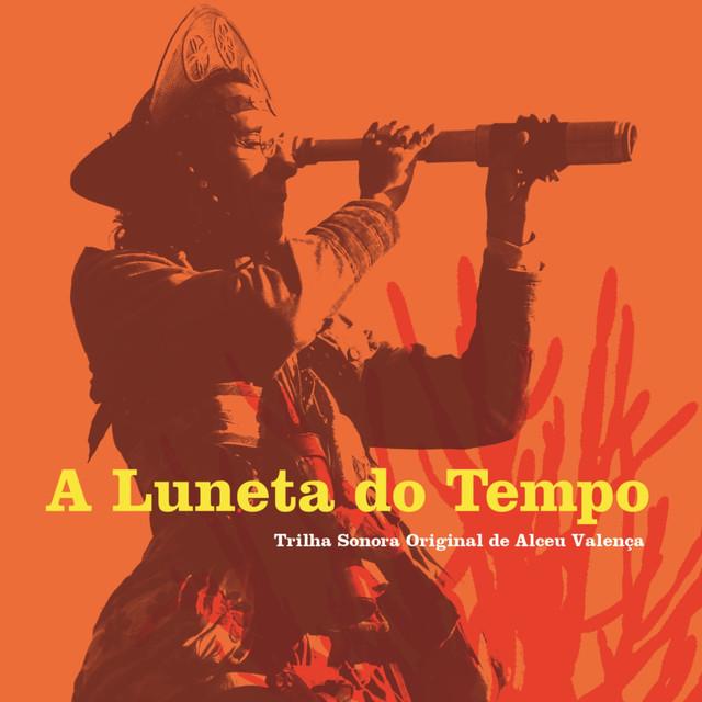 A Luneta do Tempo - Trilha Sonora Original de Alceu Valença