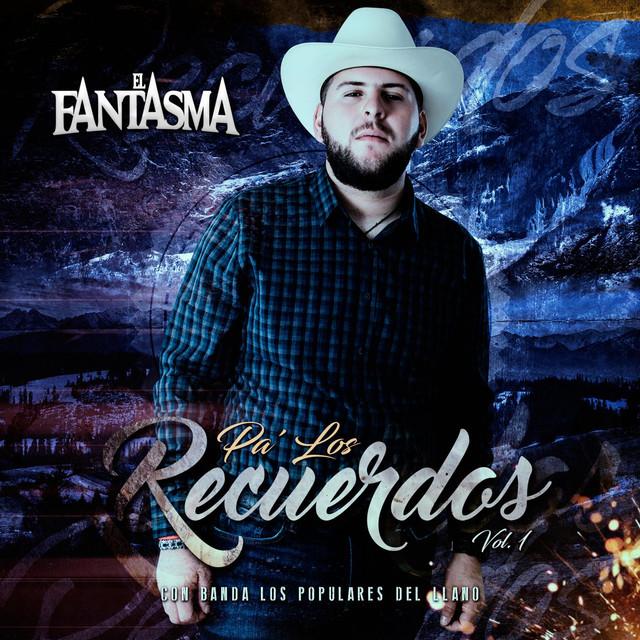 Album cover for Pa' los Recuerdos, Vol. 1 by El Fantasma