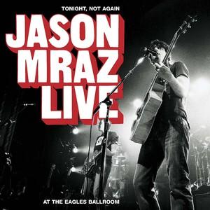 Tonight, Not Again: Jason Mraz Live At The Eagles Ballroom Albumcover
