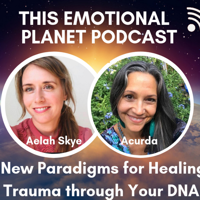 03 Healing Trauma through Your DNA, with Acurda, an episode from