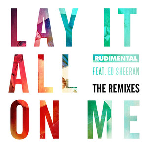 Lay It All On Me (feat. Ed Sheeran) [The Remixes] Albumcover
