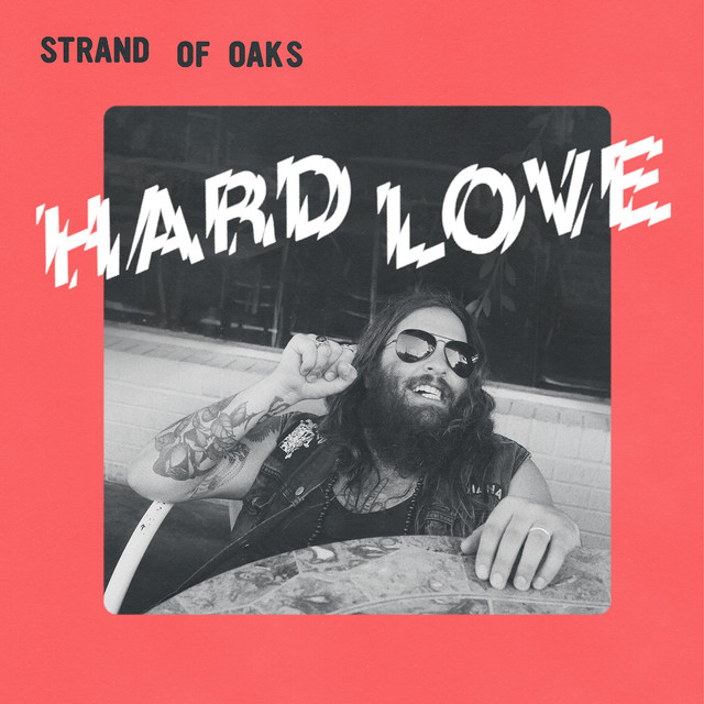 Album cover for Hard Love by Strand of Oaks