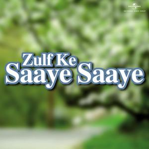 Zulf Ke Saaye Saaye