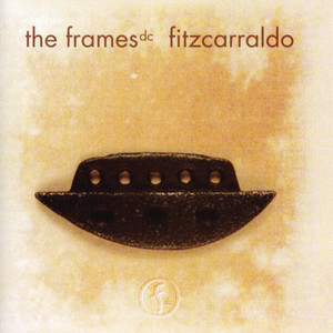 Fitzcarraldo - The Frames