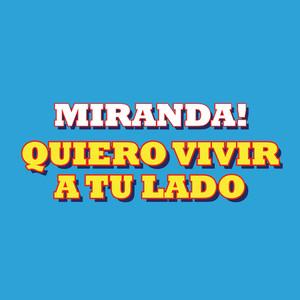 Quiero Vivir a Tu Lado - Miranda!