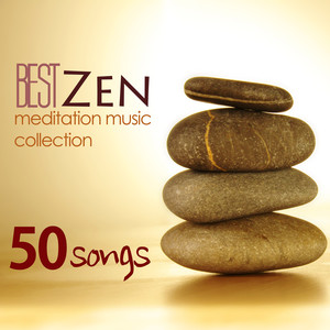 Best Zen Meditation Music Collection - Top 50 Relaxing Songs to Meditate, Meditation Zen Sounds Albumcover