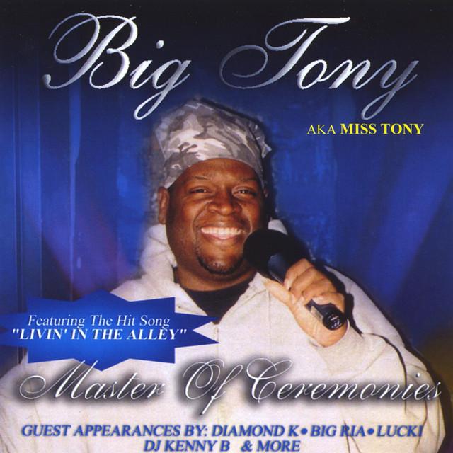 Miss Tony aka Big Tony on Spotify