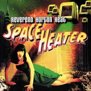 Space Heater - Reverend Horton Heat