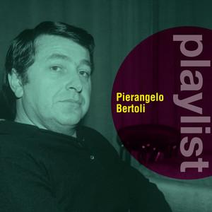 Playlist: Pierangelo Bertoli - Pierangelo Bertoli
