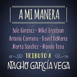 A Mi Manera. Tributo a Nacho García Vega