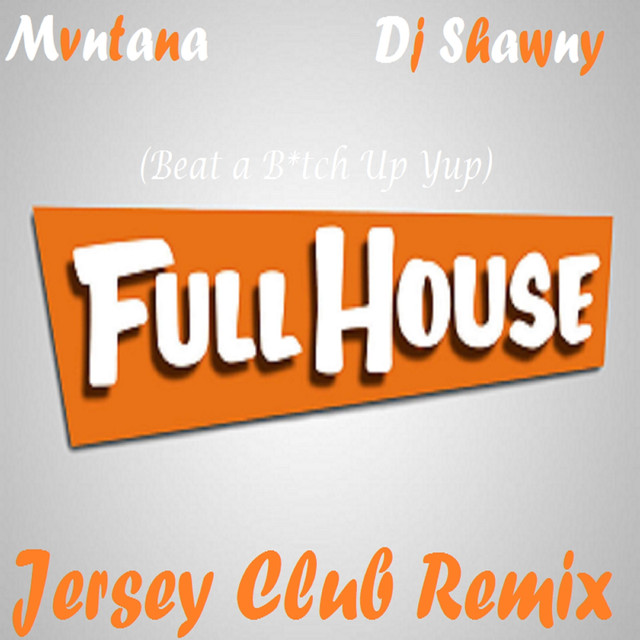 Full House (Jersey Club Remix)