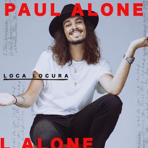 Loca locura - Paul Alone