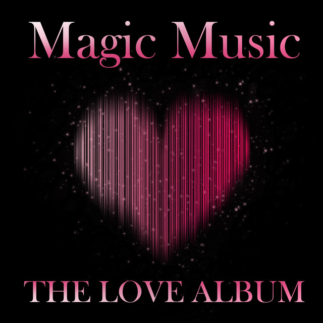 Magic Music The Love Album by Various Artists on Spotify