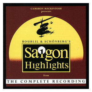 Highlights from the Complete Recording of Boublil and Schönberg's Miss Saigon