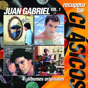 Recupera tus Clásicos - Juan Gabriel Vol.1 Albumcover