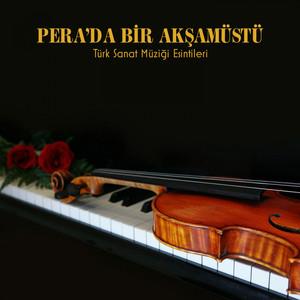 Pera'da Bir Akşamüstü (Türk Sanat Müziği Esintileri) Albümü
