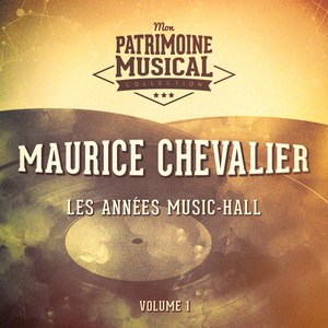 Les années music-hall : Maurice Chevalier, Vol. 1 album