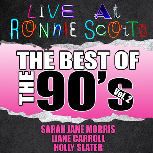 Live At Ronnie Scott's: The Best of the 90's Vol. 2 album