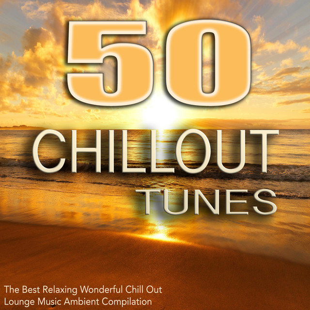 50 Chillout Tunes - The Best Relaxing Wonderful Chill Out Lounge Music Ambient -4304