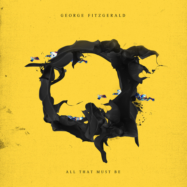 Album cover for All That Must Be by George FitzGerald