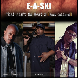 That Ain't No Heat 2 (feat. Richie Rich & Yukmouth) - Single