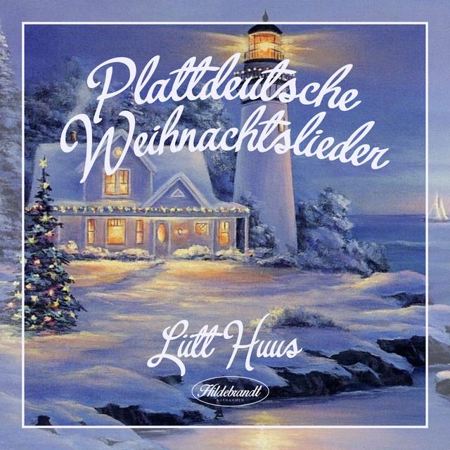 plattdeutsche weihnachtslieder by lutt huus on spotify. Black Bedroom Furniture Sets. Home Design Ideas