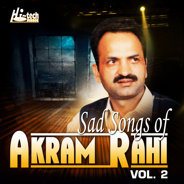 Sad Songs of Akram Rahi, Vol  2 by Akram Rahi on Spotify