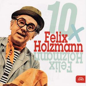 Felix Holzmann - 10x Felix Holzmann
