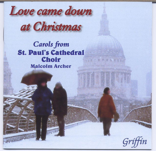 Love Came Down At Christmas.Love Came Down At Christmas By St Paul S Cathedral Choir On